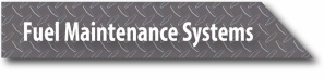 Fuel Maintenance Systems